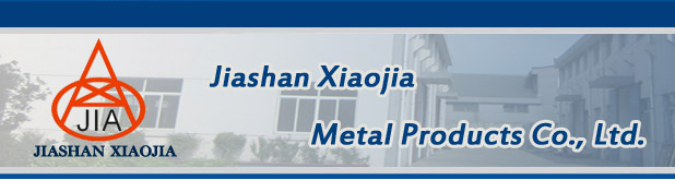 Jiashan Xiaojia Metal Products Co., Ltd.